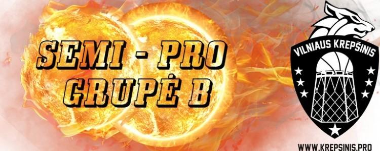 Semi - Pro cup B grupės apžvalga